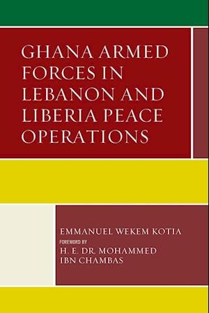 Bog, paperback Ghana Armed Forces in Lebanon and Liberia Peace Operations af Emmanuel Wekem Kotia