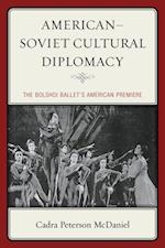 American-Soviet Cultural Diplomacy af Cadra Peterson McDaniel