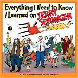 Everything I Need to Know I Learned on Jerry Springer af John Mcpherson