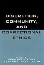 Discretion, Community and Correctional Ethics af Michael Jacobson, Audrey J Bomse, Todd R Clear