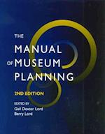 The Manual of Museum Planning af Barry Lord, Museum of Science and Industry Manchester, Gail Dexter Lord