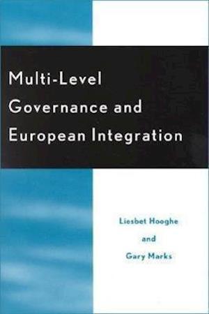 Multi-level Governance and European Integration af Gary Marks, Liesbet Hooghe