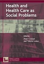 Health and Health Care as Social Problems af Valerie Leiter, Peter Conrad