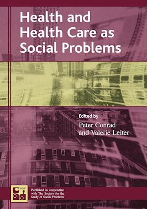 Health and Health Care as Social Problems af Peter Conrad