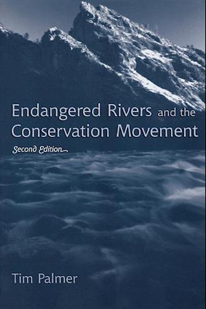 Endangered Rivers and the Conservation Movement af Tim Palmer