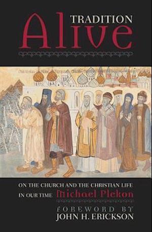 Tradition Alive af Michael Plekon, John H Erickson