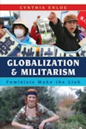 Globalization and Militarism af Cynthia Enloe