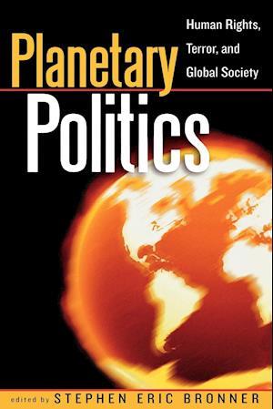 Planetary Politics af Stephen Eric Bronner