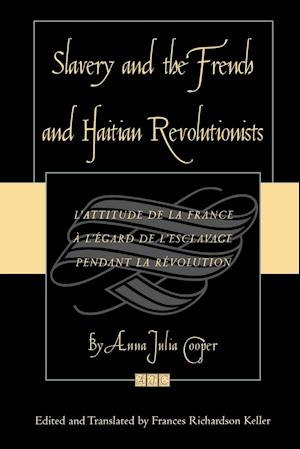 Slavery and the French and Haitian Revolutionists af Anna J. Cooper