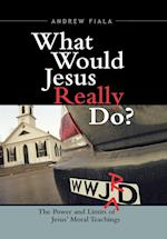 What Would Jesus Really Do? af Andrew Fiala