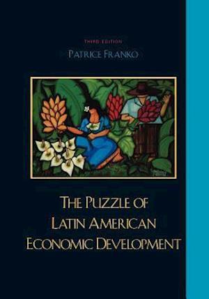 The Puzzle of Latin American Economic Development af Patrice Franko