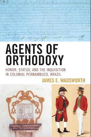 Bog, paperback Agents of Orthodoxy af James E. Wadsworth