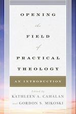 Opening the Field of Practical Theology af Kathleen A. Cahalan