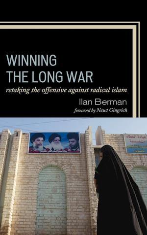 Winning the Long War af Newt Gingrich, Ilan Berman
