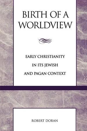 Birth of a Worldview af Robert Doran