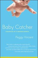 Baby Catcher af Peggy Vincent