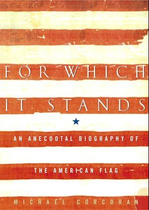 For Which It Stands af Michael Corcoran