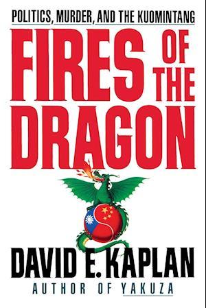 Fires of the Dragon af David E. Kaplan