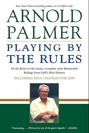 Playing by the Rules af Palmer Eubank, Arnold Palmer