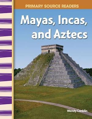 Mayas, Incas, and Aztecs af Wendy Conklin