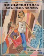 Spanish Language Pedagogy for Biliteracy Programs