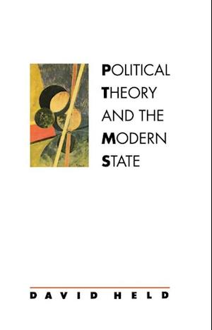 Political Theory and the Modern State af David Held