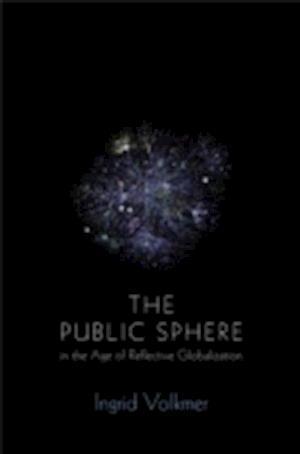 The Global Public Sphere af Ingrid Volkmer
