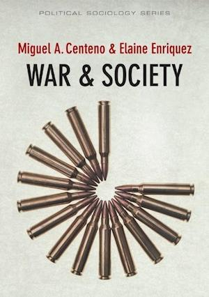 War & Society af Miguel A. Centeno