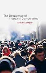 Decadence of Industrial Democracies af Daniel Ross, Bernard Stiegler