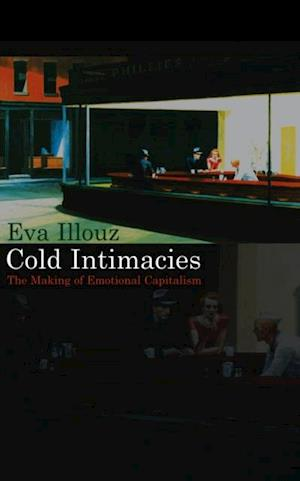 Cold Intimacies af Eva Illouz