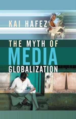 Myth of Media Globalization af Kai Hafez