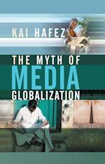 Myth of Media Globalization af Kai Hafez