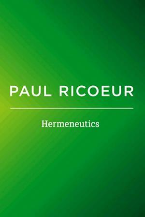 Hermeneutics: Writings and Lectures af Paul Ricoeur