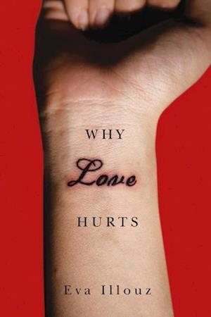Why Love Hurts af Eva Illouz