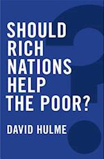 Should Rich Nations Help the Poor? (Global Futures)