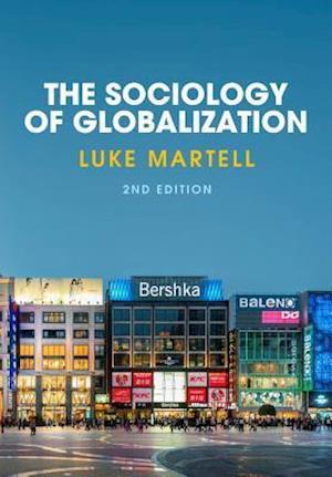 Bog, paperback The Sociology of Globalization af Luke Martell