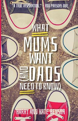 What Mums Want (and Dads Need to Know) af Harry Benson, Kate Benson