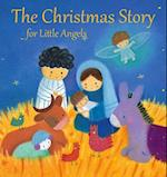 The Christmas Story for Little Angels (Little Angels)