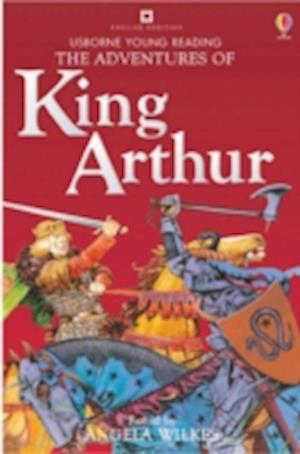 The Adventures of King Arthur af Angela Wilkes