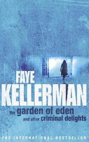 The Garden of Eden and Other Criminal Delights af Faye Kellerman
