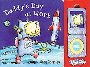 Daddy's Day at Work af Greg Gormley