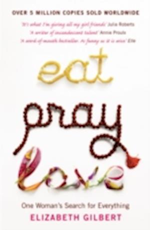 Eat, Pray, Love af Elizabeth Gilbert