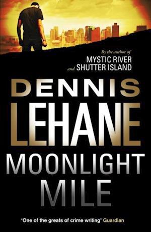 Moonlight Mile af Dennis Lehane