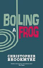 Boiling A Frog af Christopher Brookmyre
