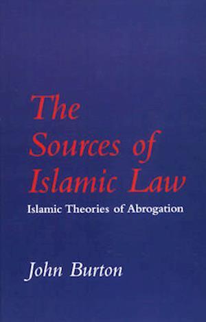The Sources of Islamic Law af John Burton