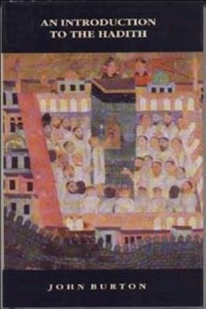 An Introduction to the Hadith af John Burton