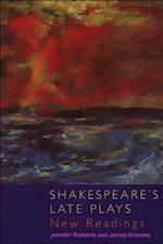 Shakespeare's Late Plays af Jennifer Richards, James Knowles