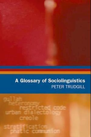 A Glossary of Sociolinguistics af Peter Trudgill