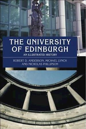 The University of Edinburgh af R D Anderson, Michael Lynch, Nicholas Phillipson