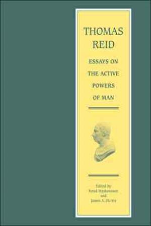Thomas Reid - Essays on the Active Powers of Man af James A Harris, Knud Haakonssen, Thomas Reid